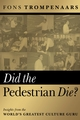 Did the Pedestrian Die?: Insights from the World's Greatest Culture Guru (1841124362) cover image