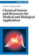 Chemical Sensors and Biosensors for Medical and Biological Applications (3527612262) cover image
