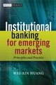 Institutional Banking for Emerging Markets: Principles and Practice (0470030763) cover image