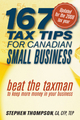 167 Tax Tips for Canadian Small Business: Beat the Taxman to Keep More Money in Your Business, 2nd Edition (0470160063) cover image