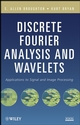 Discrete Fourier Analysis and Wavelets: Applications to Signal and Image Processing