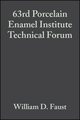 63rd Porcelain Enamel Institute Technical Forum: Ceramic Engineering and Science Proceedings, Volume 22, Issue 5 (0470295163) cover image