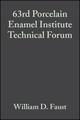 63rd Porcelain Enamel Institute Technical Forum, Volume 22, Issue 5 (0470295163) cover image