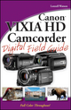 Canon VIXIA HD Camcorder Digital Field Guide (0470392363) cover image