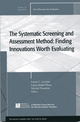 The Systematic Screening and Assessment Method: New Directions for Evaluation, Number 125 (0470623063) cover image