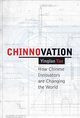 Chinnovation: How Chinese Innovators are Changing the World (0470827963) cover image
