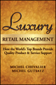 Luxury Retail Management: How the World's Top Brands Provide Quality Product and Service Support (0470830263) cover image