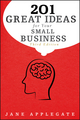 201 Great Ideas for Your Small Business, 3rd Edition (0470919663) cover image