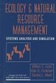 Ecology and Natural Resource Management: Systems Analysis and Simulation (0471137863) cover image