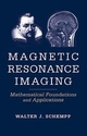 Magnetic Resonance Imaging: Mathematical Foundations and Applications (0471167363) cover image