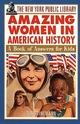 The New York Public Library Amazing Women in American History: A Book of Answers for Kids (0471192163) cover image