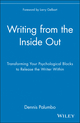Writing from the Inside Out: Transforming Your Psychological Blocks to Release the Writer Within (0471382663) cover image