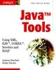 Java Tools: Using XML, EJB, CORBA, Servlets and SOAP (0471486663) cover image