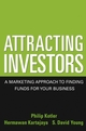 Attracting Investors: A Marketing Approach to Finding Funds for Your Business (0471646563) cover image