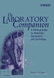The Laboratory Companion: A Practical Guide to Materials, Equipment, and Technique, Revised Edition (0471780863) cover image