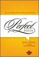 Perfect Pitch: The Art of Selling Ideas and Winning New Business (0471789763) cover image