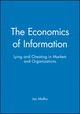 The Economics of Information: Lying and Cheating in Markets and Organizations (0631206663) cover image