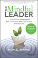 The Mindful Leader: 7 Practices for Transforming Your Leadership, Your Organisation and Your Life (0730329763) cover image