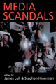 Media Scandals: Morality and Desire in the Popular Culture Marketplace (0745618863) cover image