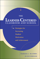The Learner-Centered Classroom and School: Strategies for Increasing Student Motivation and Achievement (0787908363) cover image