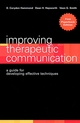 Improving Therapeutic Communication: A Guide for Developing Effective Techniques (0787948063) cover image