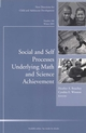 Social and Self Processes Underlying Math and Science Achievement: New Directions for Child & Adolescent Development, Number 106 (0787979163) cover image