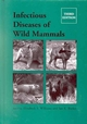 Infectious Diseases of Wild Mammals, 3rd Edition (0813825563) cover image