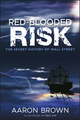 Red-Blooded Risk: The Secret History of Wall Street (1118043863) cover image
