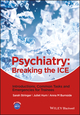 Psychiatry: Breaking the ICE Introductions, Common Tasks, Emergencies for Trainees (1118557263) cover image