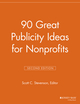 90 Great Publicity Ideas for Nonprofits, 2nd Edition (1118692063) cover image