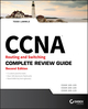 CCNA Routing and Switching Complete Review Guide: Exam 100-105, Exam 200-105, Exam 200-125, 2nd Edition (1119288363) cover image