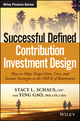 Successful Defined Contribution Investment Design: How to Align Target-Date, Core, and Income Strategies to the PRICE of Retirement (1119298563) cover image