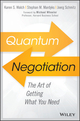 Quantum Negotiation: The Art of Getting What You Need (1119374863) cover image