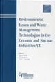 Environmental Issues and Waste Management Technologies in the Ceramic and Nuclear Industries VII (1574981463) cover image