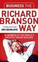 Business the Richard Branson Way: 10 Secrets of the World's Greatest Brand Builder, 3rd Edition (1841127663) cover image