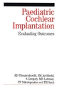 Paediatric Cochlear Implantation: Evaluating Outcomes (1861563663) cover image