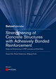 Strengthening of Concrete Structures with Adhesively Bonded Reinforcement: Design and Dimensioning of CFRP Laminates and Steel Plates (3433030863) cover image