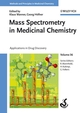 Mass Spectrometry in Medicinal Chemistry: Applications in Drug Discovery, Volume 36 (3527314563) cover image