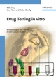 Drug Testing In Vitro: Breakthroughs and Trends in Cell Culture Technology (3527609563) cover image