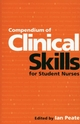 Compendium of Clinical Skills for Student Nurses (0470032464) cover image