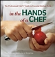 In the Hands of a Chef: The Professional Chef's Guide to Essential Kitchen Tools (0470080264) cover image