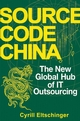 Source Code China: The New Global Hub of IT (Information Technology) Outsourcing (0470106964) cover image