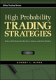 High Probability Trading Strategies: Entry to Exit Tactics for the Forex, Futures, and Stock Markets (0470181664) cover image