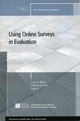The Use of Online Surveys in Evaluation: New Directions for Evaluation, Number 115 (0470221364) cover image