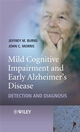 Mild Cognitive Impairment and Early Alzheimer's Disease: Detection and Diagnosis (0470319364) cover image