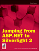 Jumping from ASP.NET to Silverlight 2 (0470477164) cover image