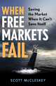 When Free Markets Fail: Saving the Market When It Can't Save Itself (0470603364) cover image