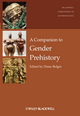 A Companion to Gender Prehistory (0470655364) cover image