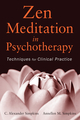 Zen Meditation in Psychotherapy: Techniques for Clinical Practice (0470948264) cover image
