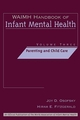 WAIMH Handbook of Infant Mental Health, Volume 3, Parenting and Child Care (0471189464) cover image